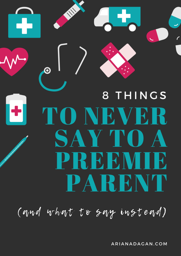 8 Things To Never Say to a preemie parent (and what to say instead)