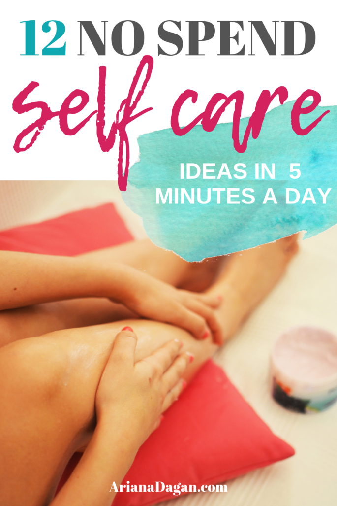 12 No Spend Self Care Ideas in 5 Minutes a Day by Ariana Dagan