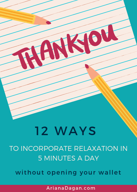 12 Ways to Incorporate Relaxation in 5 Minutes a Day Without Opening Your Wallet by Ariana Dagan