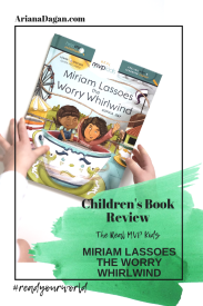 MIRIAM LASSOES THE WORRY WHIRLWIND children book review by ariana dagan